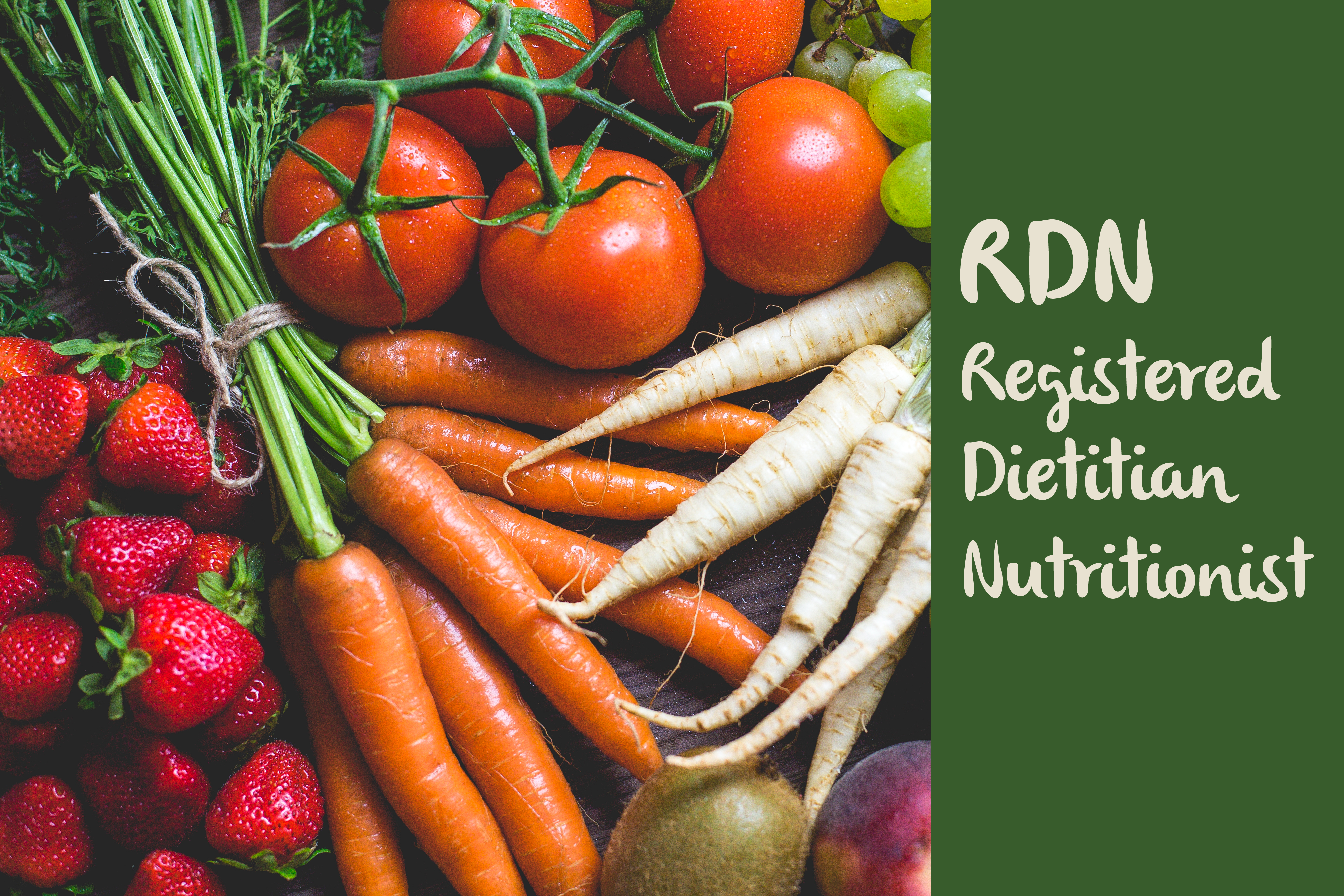 Photo of fruits and vegetables with the text: RDN Registered Dietitian Nutritionist